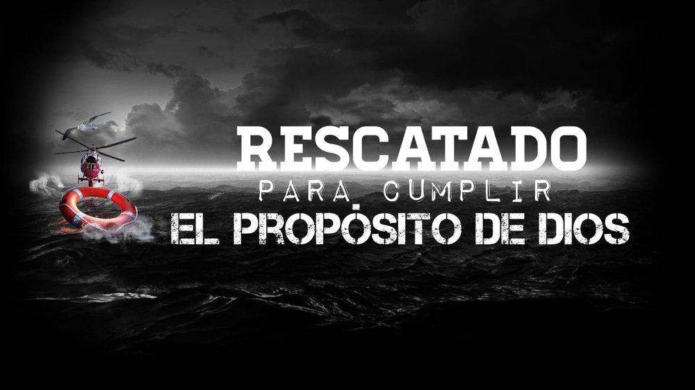 rescatado para cumplir el propósito de Dios.jpg