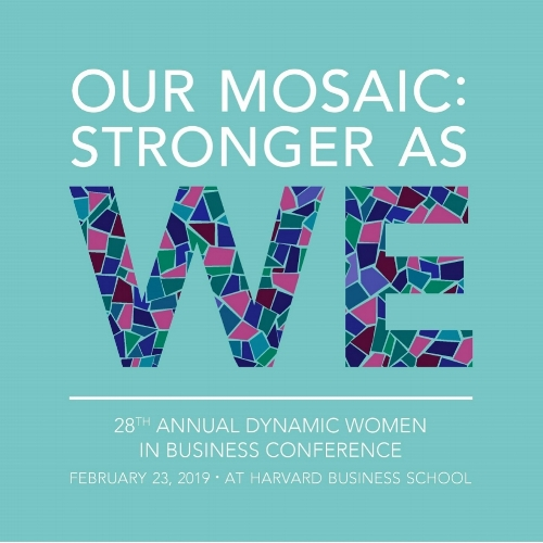 Annual Dynamic Women in Business Conference - Our Mosaic: Stronger As Weby the WSA (Women's Student Association)February 23rd, 2019Harvard Business School
