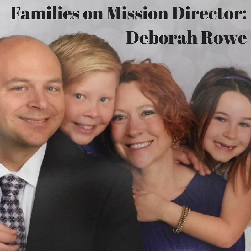 Families on Mission Director, Deborah Rowe