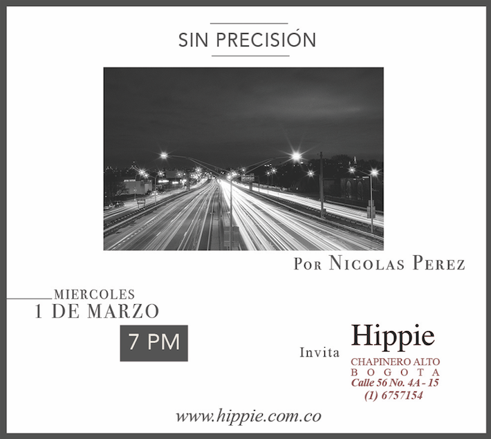 'Sin Precisión', exhibida en el Restaurante Hippie. Bogotá, Colombia.