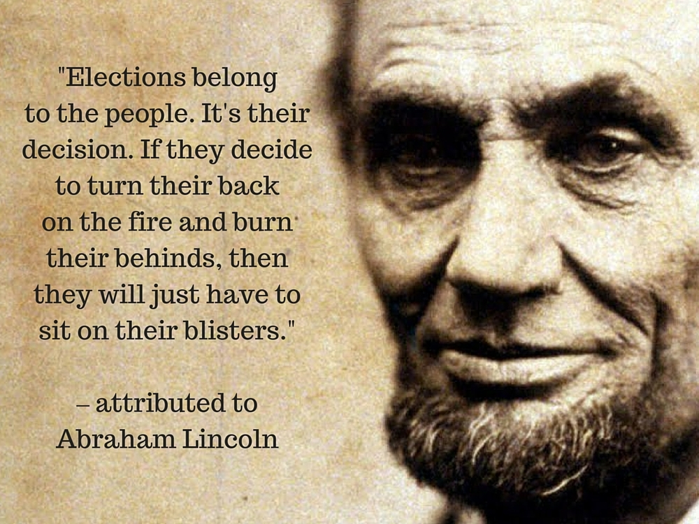 Lincoln quote Elections belong to the people.jpg