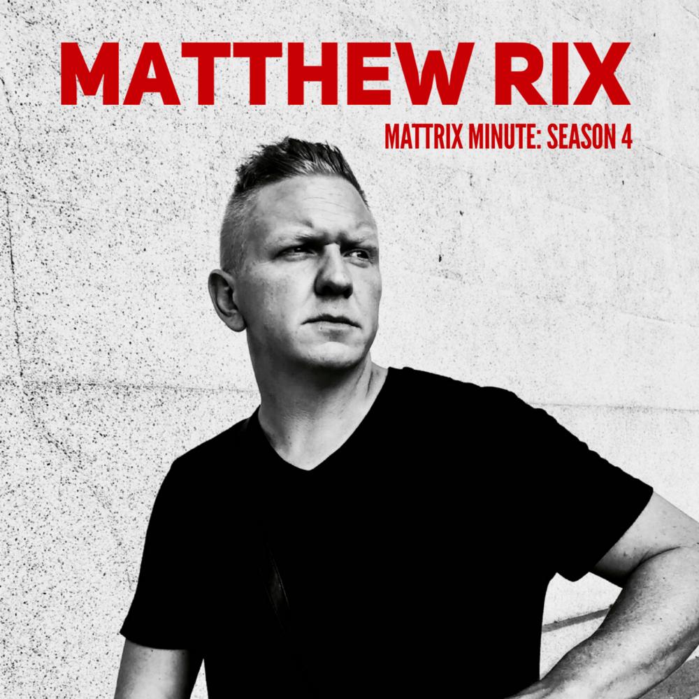 Matthew Rix - Mattrix Minute Season 4
