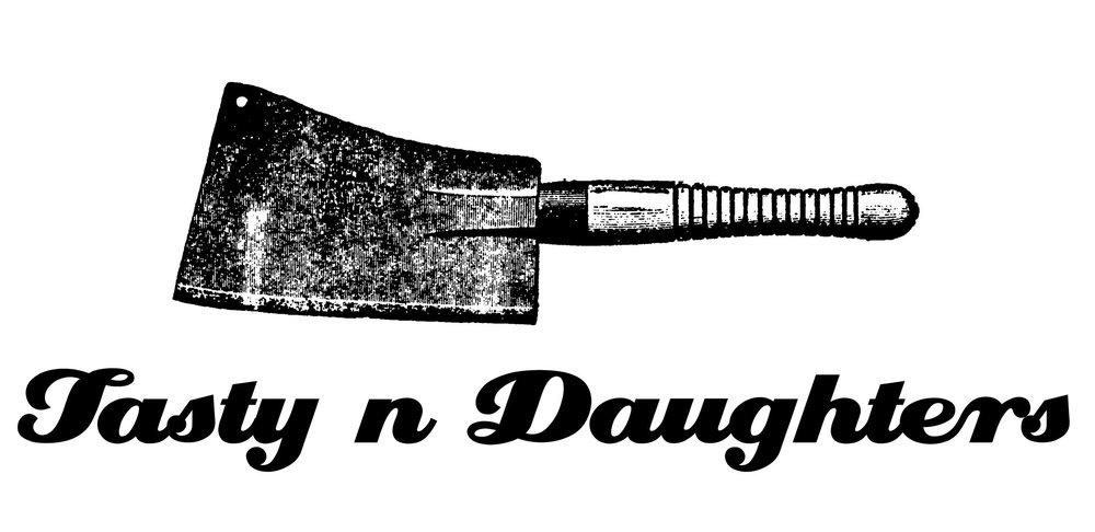 Tasty n Daughters