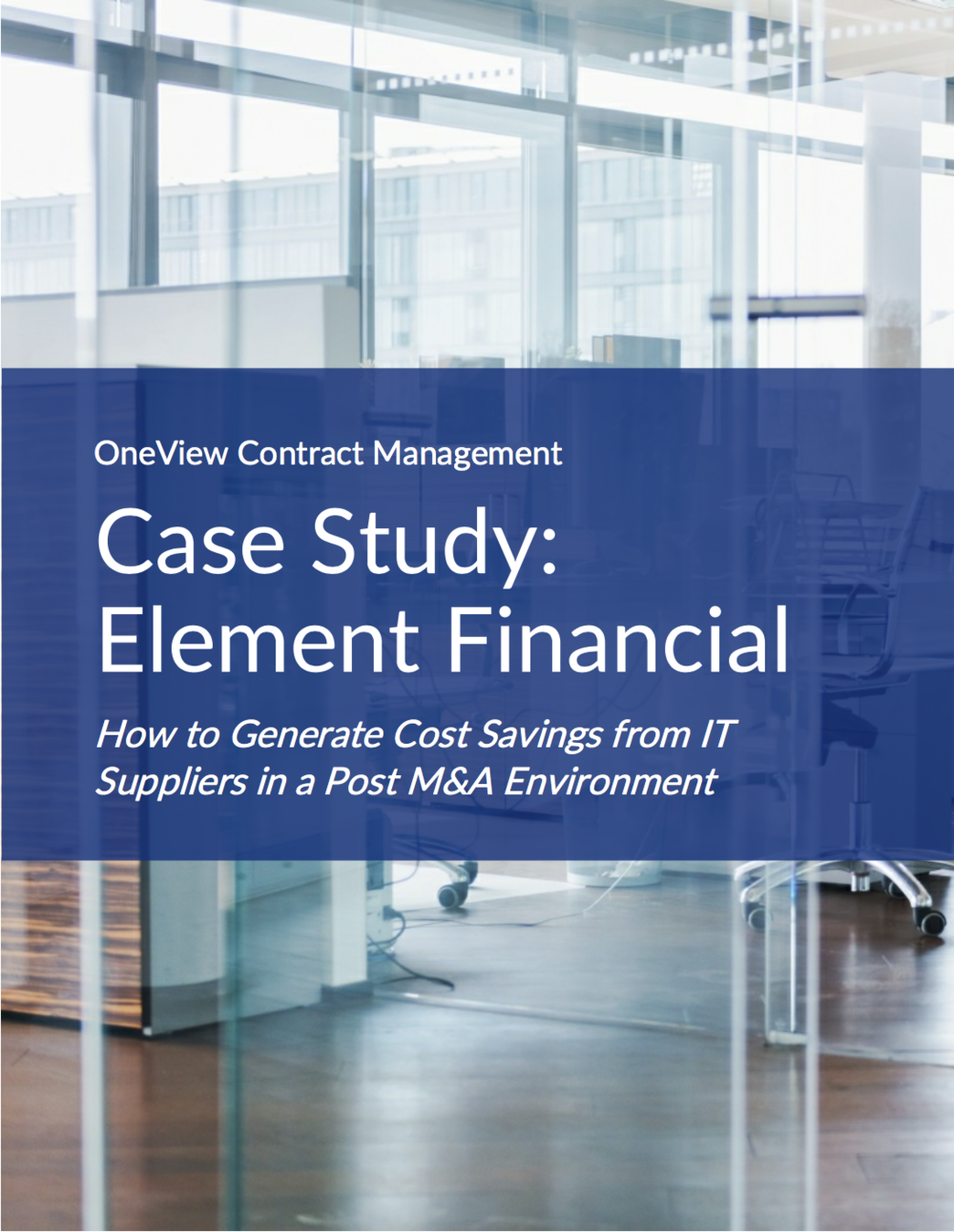 Case Study: Element Financial Generates $2M in Annual Cost Savings - Learn how Element Financial save over $2 million in annual savings by renegotiating technology contracts after a $2 billion acquisition.
