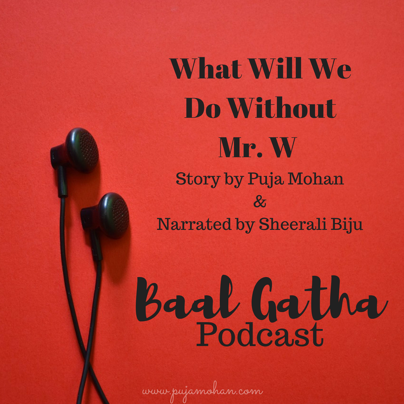 Baal Gatha Podcast 2017 Children's Story