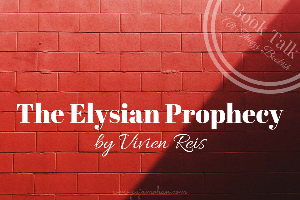 03-27-18_Book Talk - The Elysian Prophecy by Vivien Reis_pujamohan.com.png
