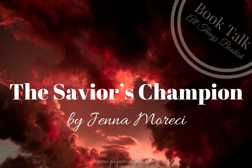 06-12-18_Book Talk - The Savior's Champion by Jenna Moreci_pujamohan.com.png