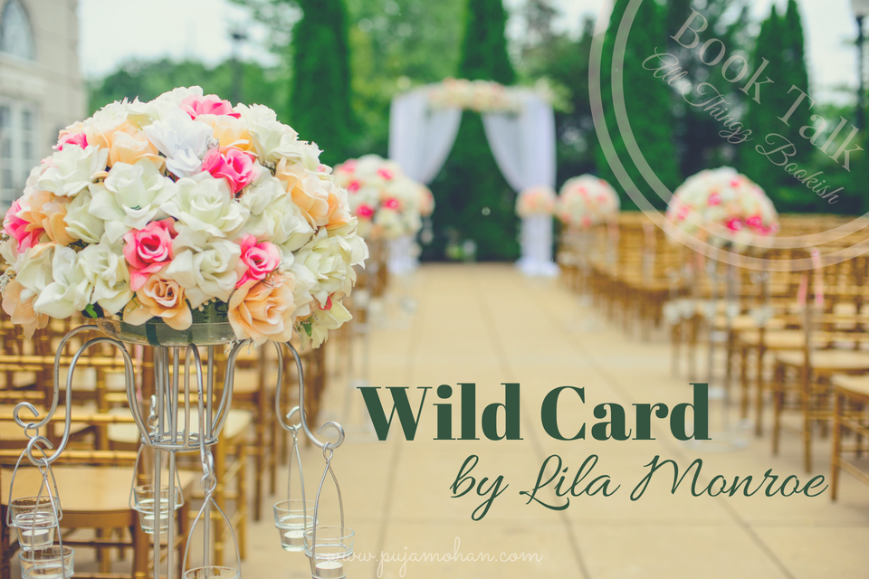 06-15-18_Book Talk – Wild Card by Lila Monroe_pujamohan.com.png