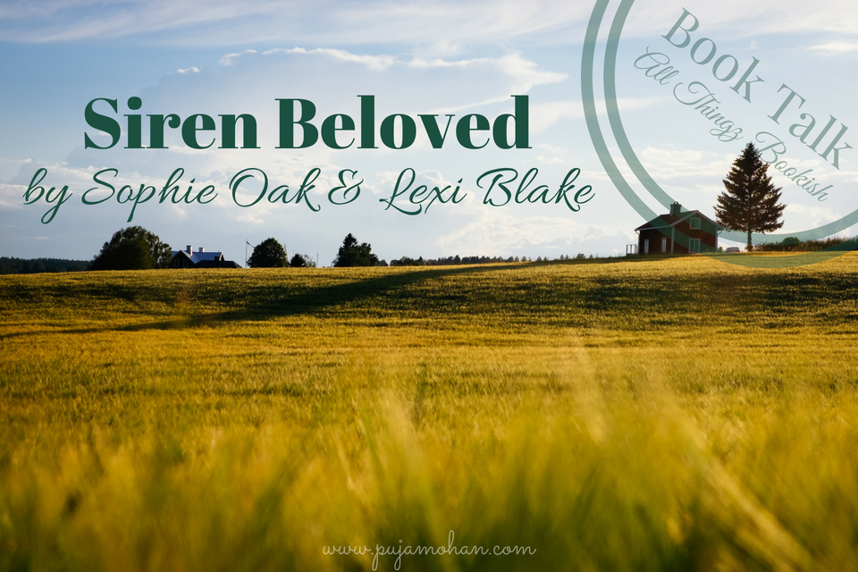 07-18-2018_Book Talk Siren Beloved by Sophie Oak & Lexi Blake_pujamohan.com.png