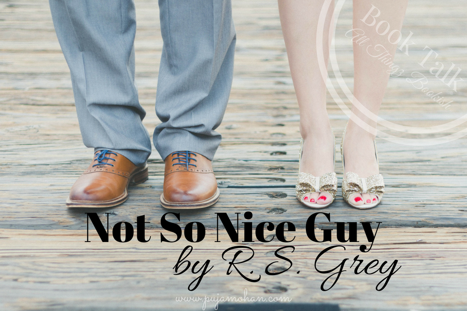 08-09-2018_Book Talk-Not So Nice Guy by R. S. Grey_pujamohan.com.png