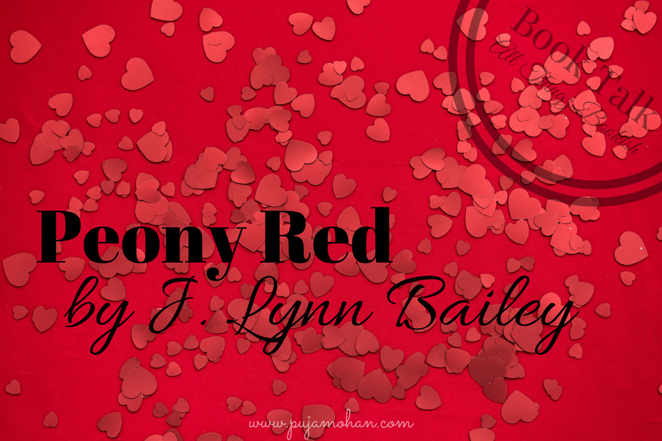 08-27-2018_Book Talk Peony Red J. Lynn Bailey_pujamohan.com.png