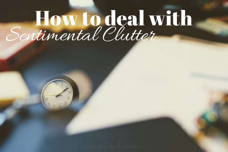 10-16-2018_How to deal with Sentimental Clutter_pujamohan.com.png