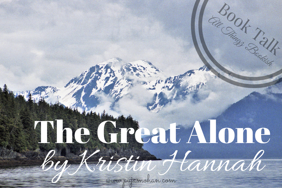 10-30-2018_Book Talk-The Great Alone by Kristin Hannah_pujamohan.com.png