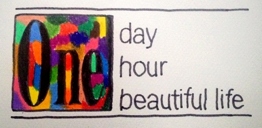 A promise to create each day - one day, one hour, one beautiful life.