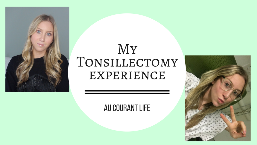 My tonsillectomy experience by Au Courant Life