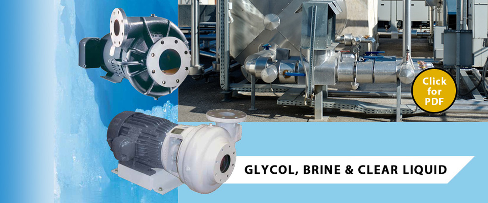 Glycol, Brine, Clear Liquid Pumps