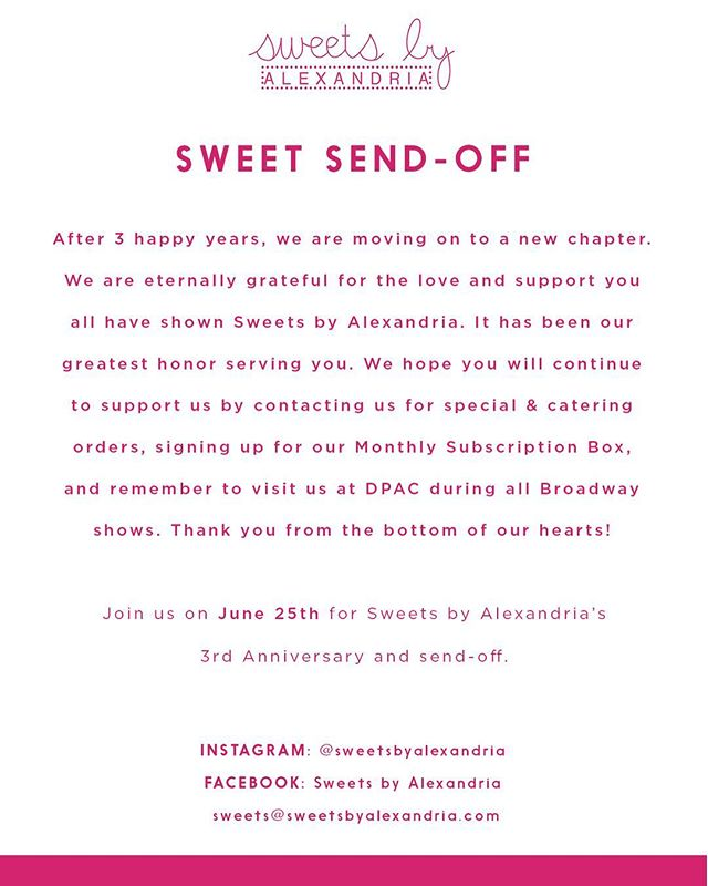 Join us on June 25th at Sweets by Alexandria for our 3rd Anniversary and Sweet Send-Off. Thank you to all of our customers for the love and support you all have shown Sweets by Alexandria over the past 3 years. It has been our greatest honor serving you. Don't forget to enter to win a $25 gift card, when you purchase 4 or more cupcakes on June 25th!