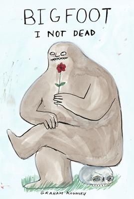 Graham Roumieu - Bigfoot: I Not Dead