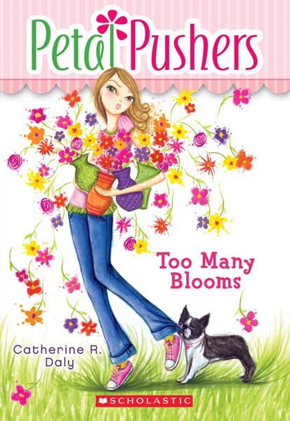 Too Many Blooms (Petal Pushers #1) <br> Scholastic
