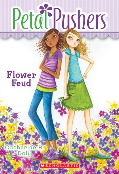 Flower Feud (Petal Pushers #2) <br> Scholastic