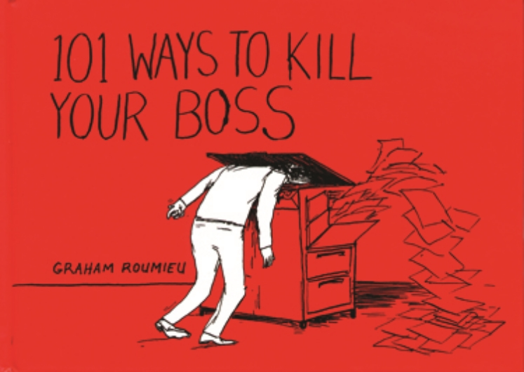 101 Ways to Kill Your Boss <br> Plume