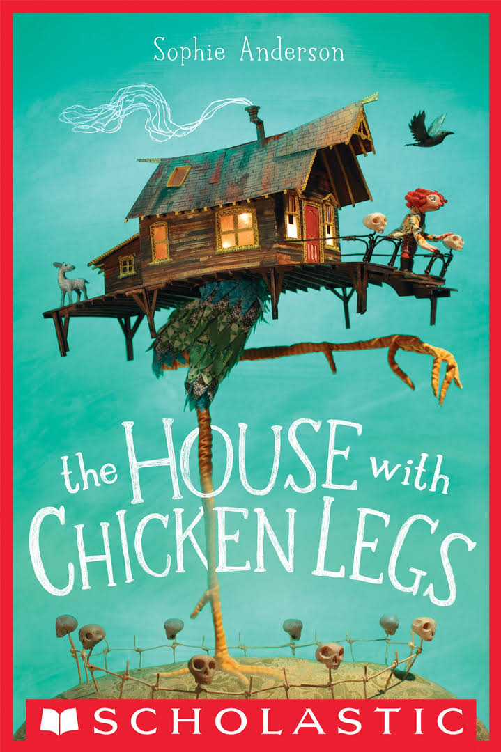 The House with Chicken Legs <br> Scholastic