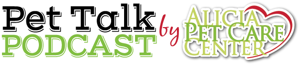 Pet Talk Podcast by Alicia Pet Care Center