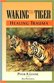 Peter Levine's widely respected book on healing from trauma
