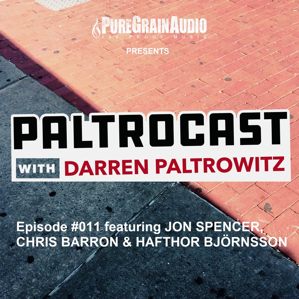 paltrocast_with_darren_paltrowitz_episode_011_feat_jon_spencer_chris_barron_hafthor_bjornsson_itunes.jpg