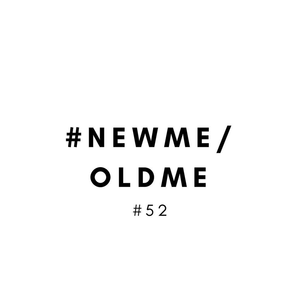 #newmeoldme.jpg