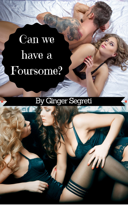 Can We Have a Foursome by Ginger Segreti book cover