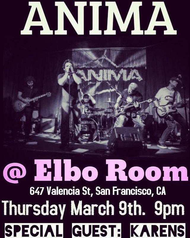 SAN FRANCISCO,CA! See you on Thursday March 9th @ Elbo Room #Anima #Concert #ElboRoom #SanFrancisco #Karens #RockenEspañol #BayAreaRock
