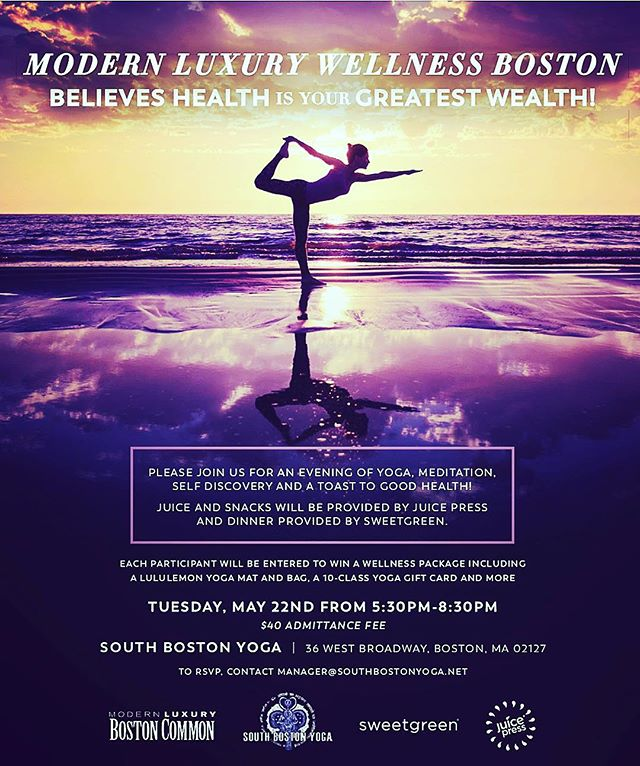 Join @bostoncommag @modernluxury for evening of wellness & inspiration tomorrow night 5/22 at South Boston Yoga. The event includes yoga, meditation, snacks & dinner. Tickets are $40 and be sure to RSVP. #health #wellness #bostonevents #bostonwellness #yoga #meditation #bostoncommonmagazine #sweetgreen #juicepress #southbostonyoga