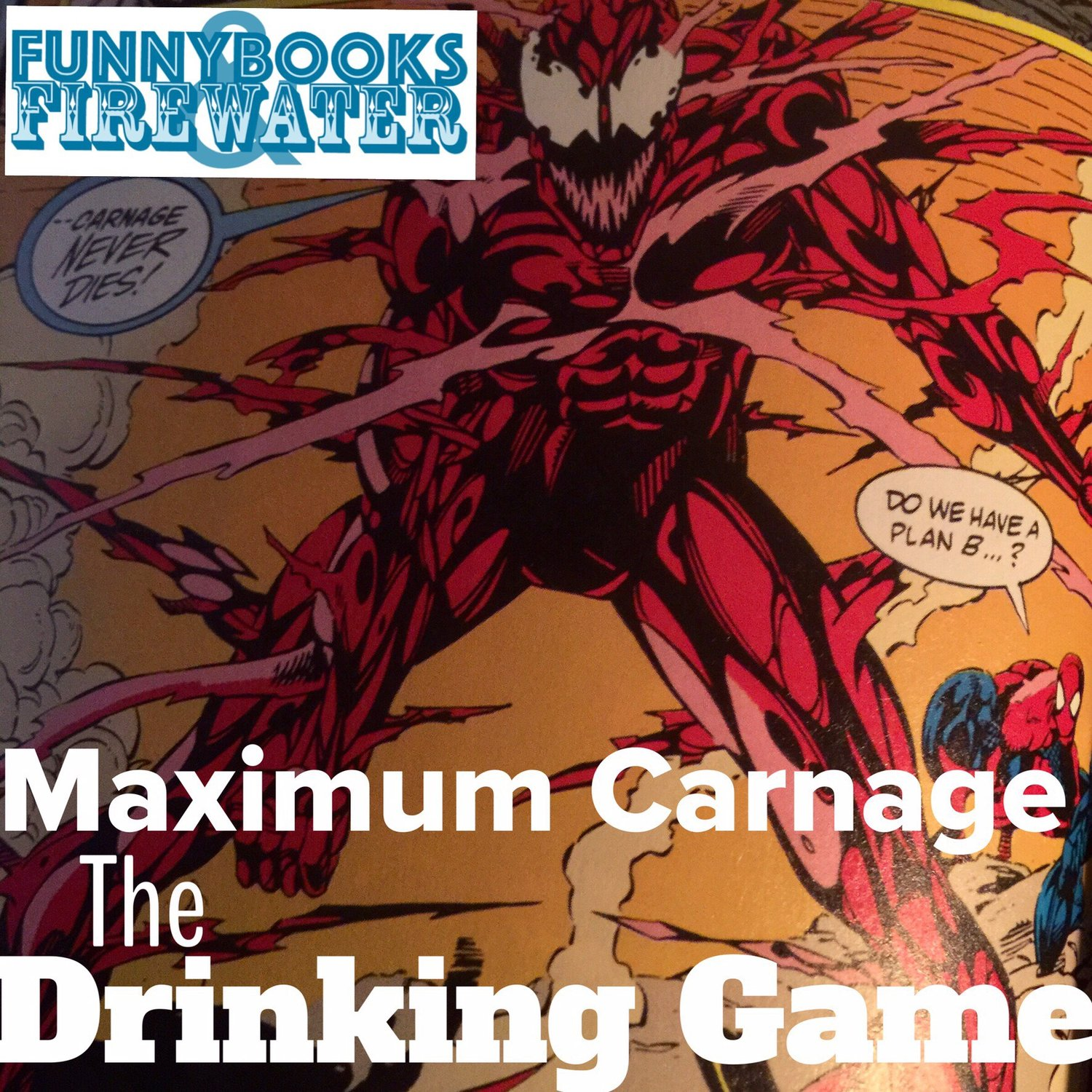 maximum carnage drinking game funnybooks and firewater