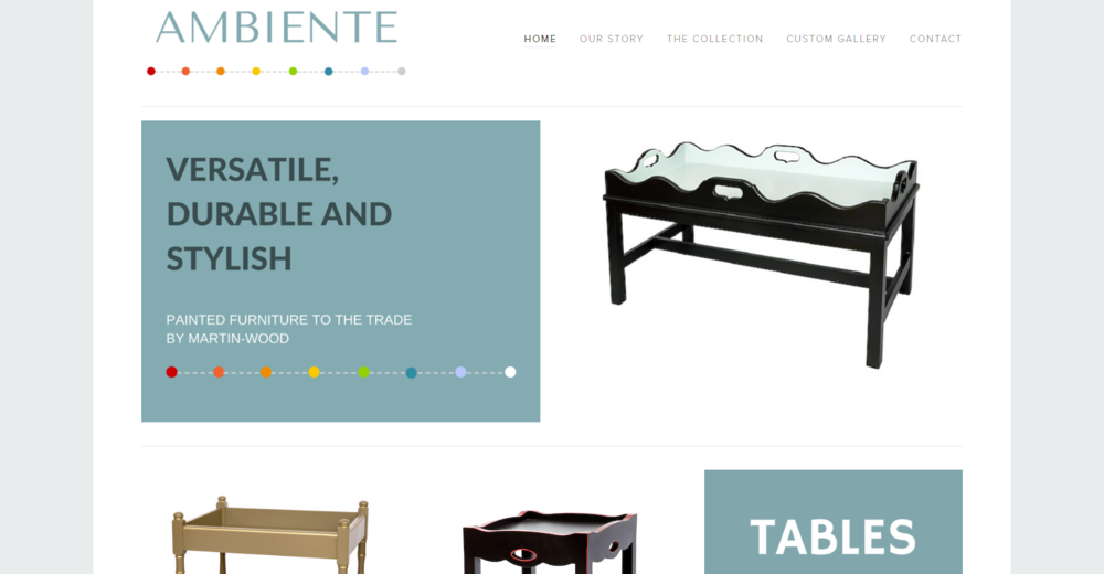 AMBIENTE PAINTED FURNITURE - This cheerful painted furniture company had a very outdated site with too small images. The owner wanted a more interesting layout, larger images and a new look overall.Services provided - Website design, logo design, copy writing/editing