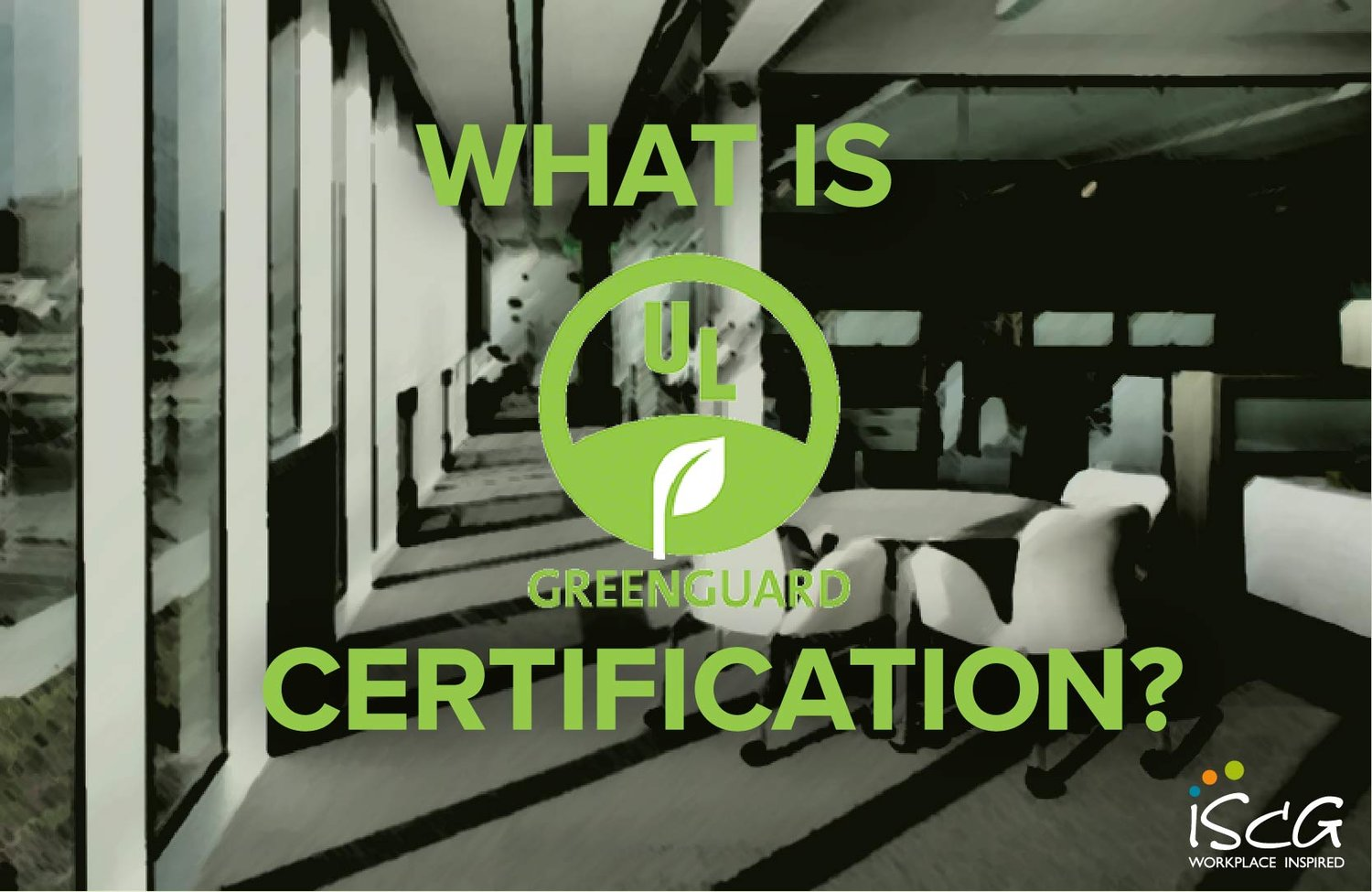 What Is Greenguard Certification Iscg