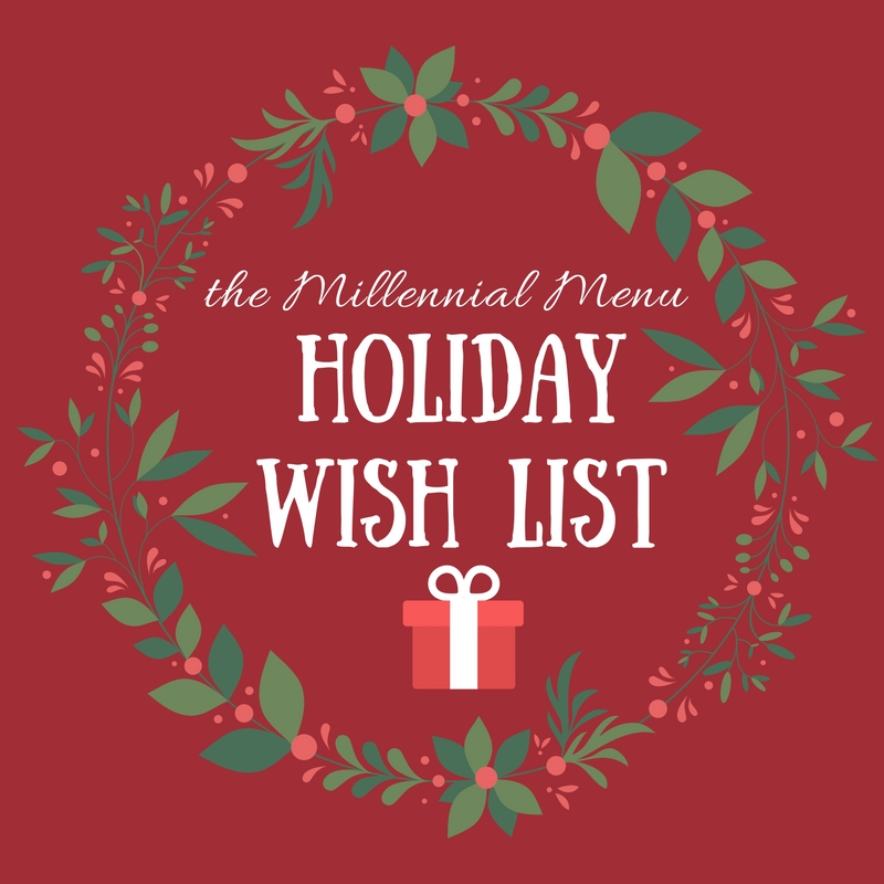 12 Things to Put On Your Holiday Wish List to stock your kitchen. Presents for everyone on your list! | themillennialmenu.com