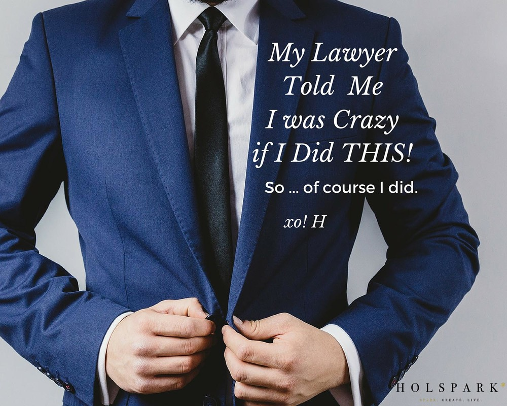 My Lawyer Told Me I Was Crazy | HOLSPARK