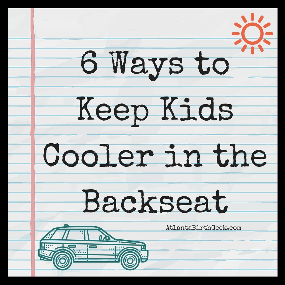 Six ways to keep kids cool in the car seat.
