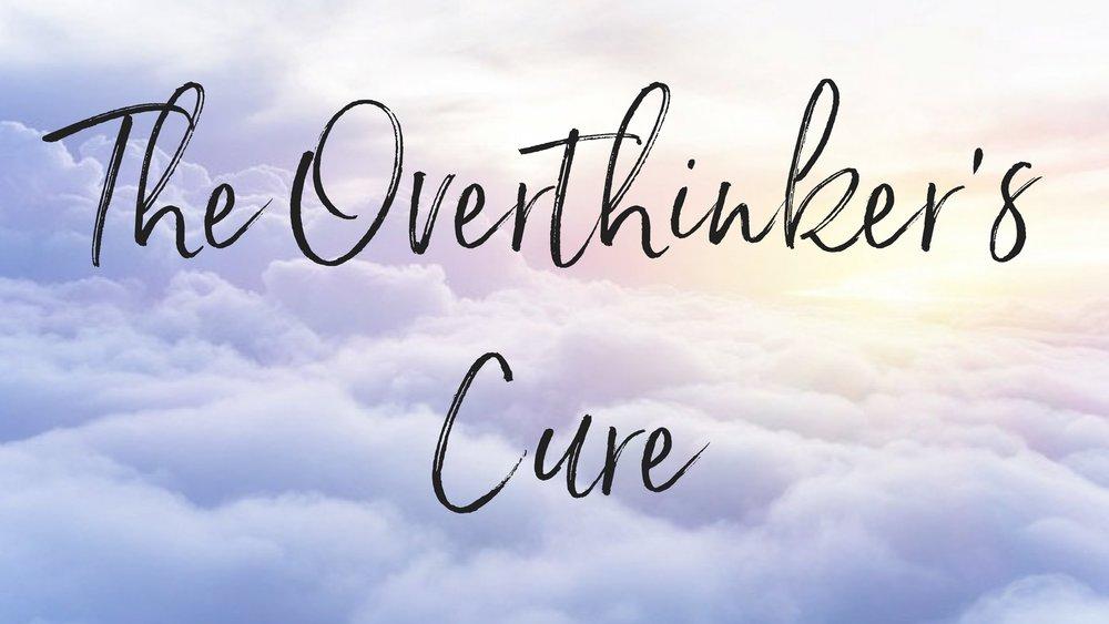 The Overthinker's Cure (1).jpg
