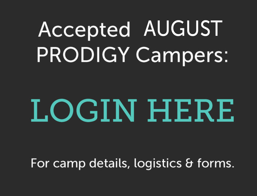 You will be prompted to enter the password emailed to you. For  Prodigy Campers arriving on August 5th.