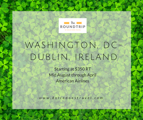 Washington, DC (BWI, IAD, DCA) to Dublin or Shannon, Ireland starting at $350 RT.  Sale date start August 15, 2017 through mid-April 2018.  Most flights on American Airlines.  Some direct flights on United starting at $600 RT. Search on Google Flights and book direct with airline.