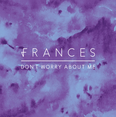 """Frances - Don't Worry About Me 23-year old Frances is already being touted as the UK's next big vocal artist after Adele and Sam Smith. Her track 'Don't Worry About Me' is a pure emotional song with one of the saddest music videosof all-time. """"I wrote it walking back to my London flat from the bus stop, thinking about someone close to me who was having a really hard time. I wanted to write a song about me being strong for them."""""""