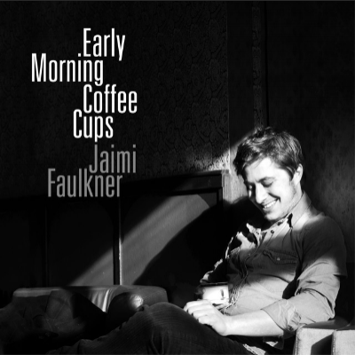 Jaimi Faulkner - Early Morning Coffee Cups Jaimi Faulkner is an Australian singer/songwriter and guitarist based in Europe and known for his engaging live performances, vocal work and outstanding guitar play.