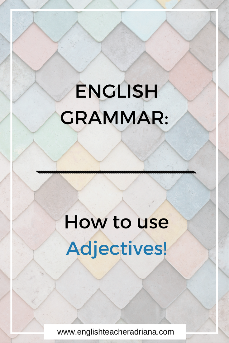 English Grammar Lesson- How to use adjectives