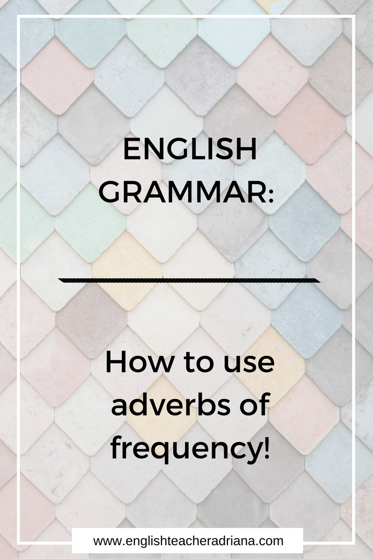 English Grammar Lesson- Adverbs of frequency
