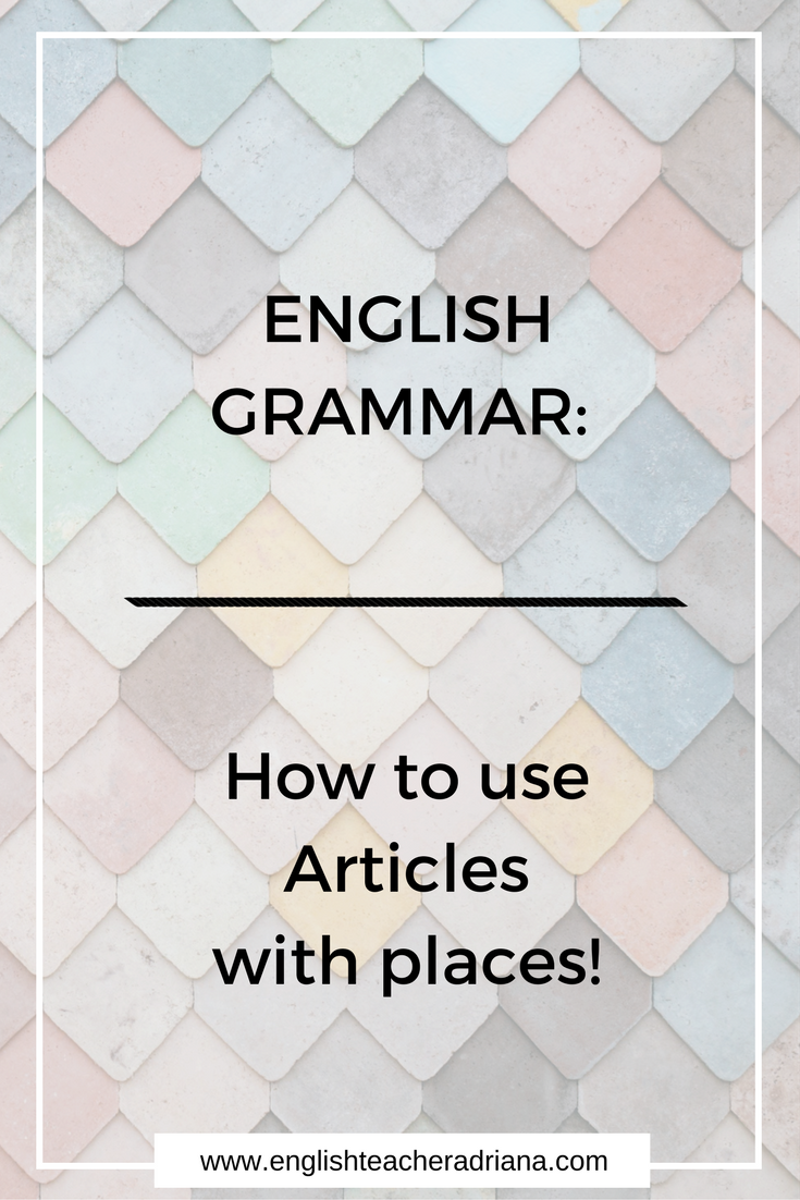 English Grammar Lesson- how to use articles with places