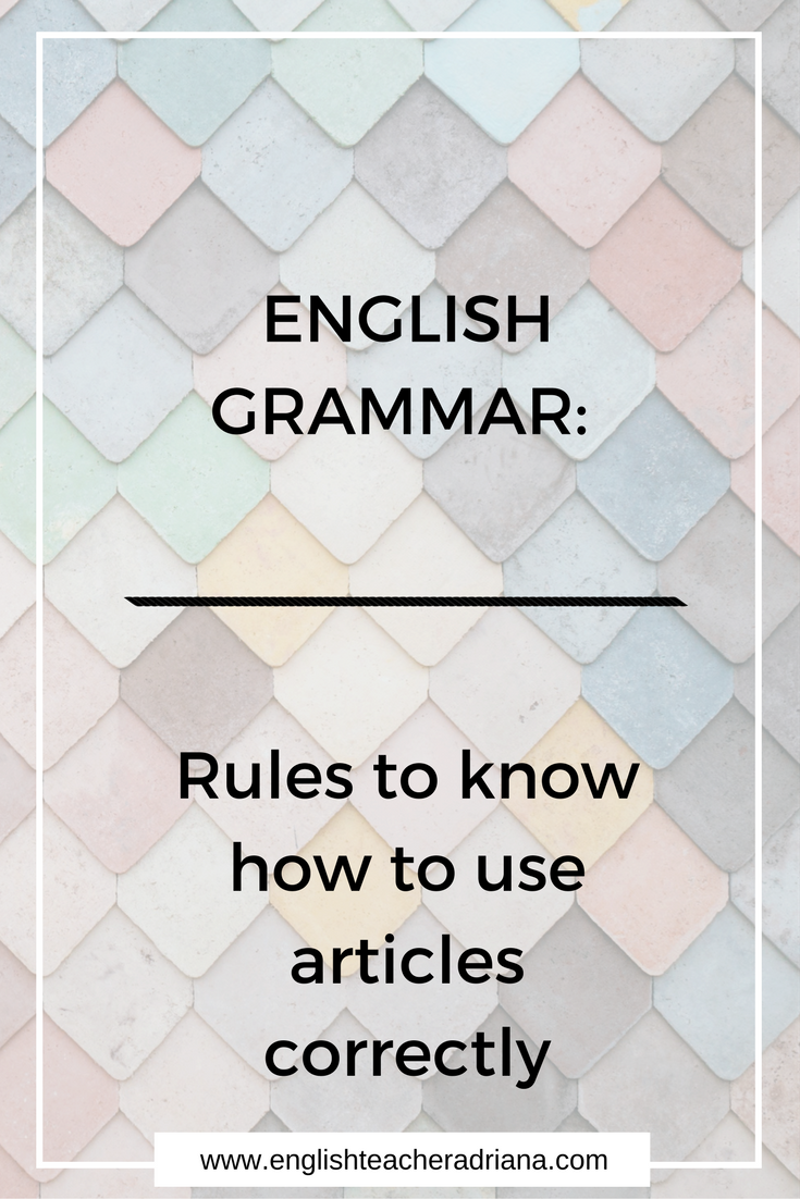 English Grammar - Rules to know how to use articles correctly