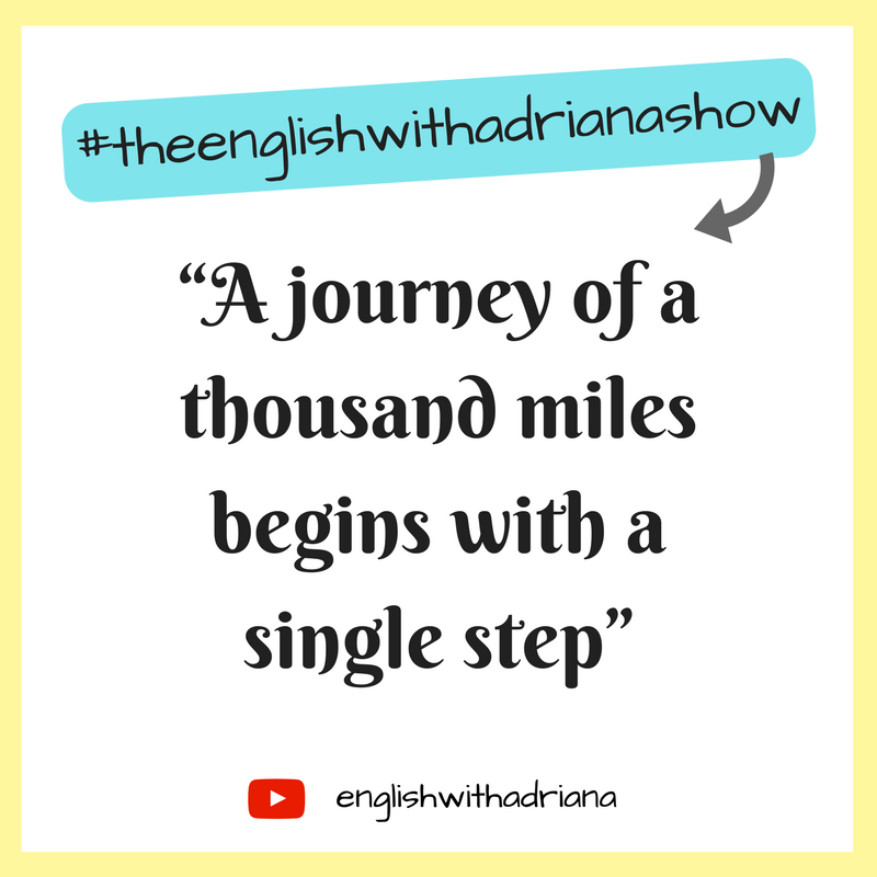 English Proverbs - A journey of a thousand miles begins with a single step