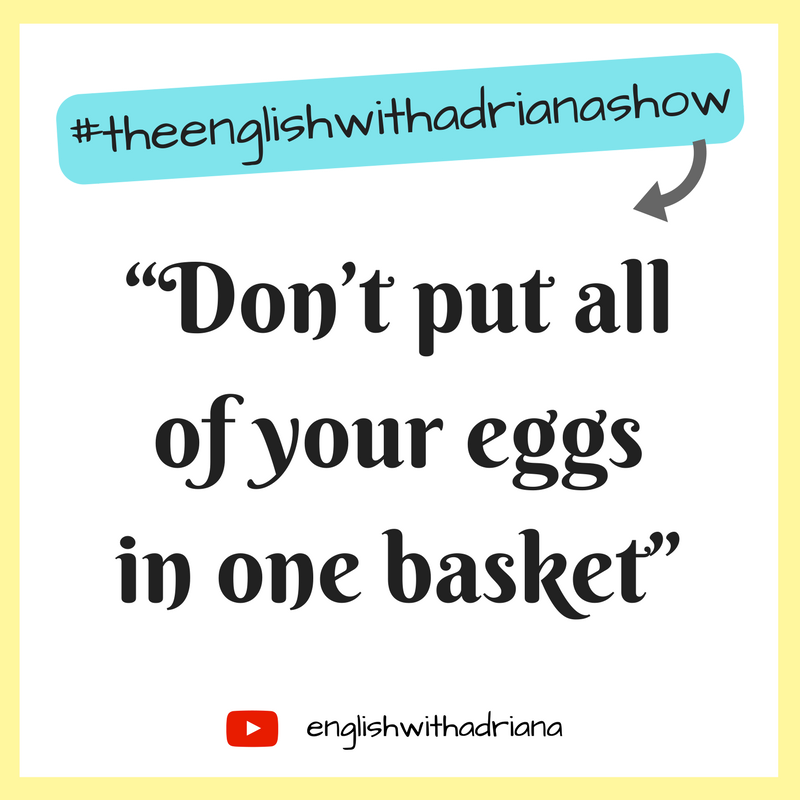 English Proverbs - Don't put all of your eggs in one basket